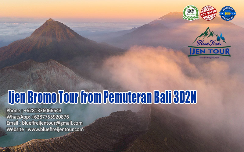 Ijen Bromo Tour from Pemuteran Bali 3D2N, Banyuwangi Tour Package