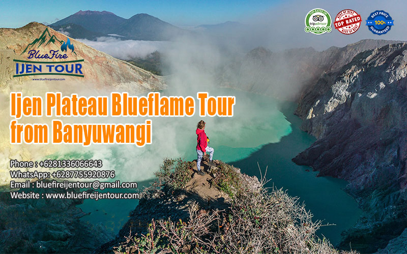 Ijen Plateau Tour, Blue Flame ijen crater tour from Banyuwangi