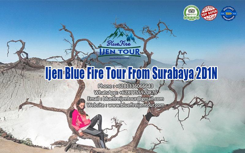 Ijen tour from Surabaya 2D1N, Blue Fire Ijen Tour Package