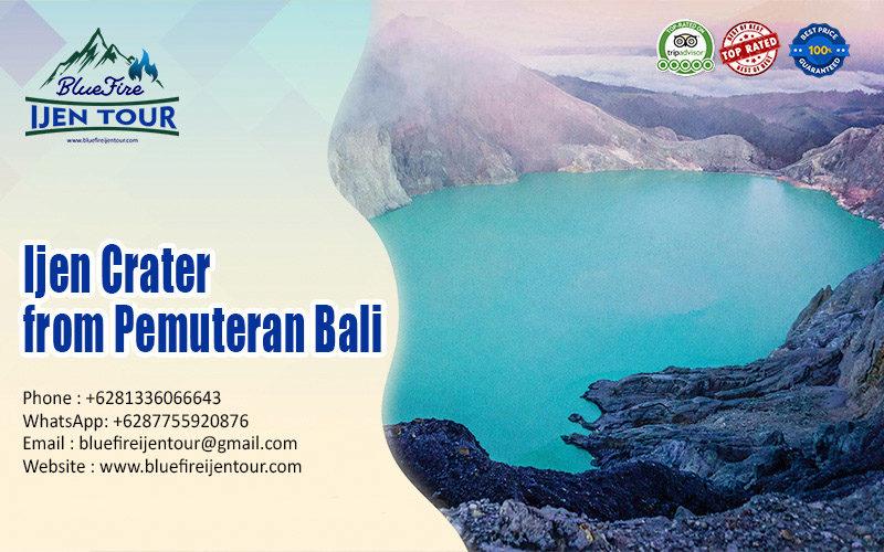 Ijen crater from pemuteran, ijen tour from pemuteran Bali