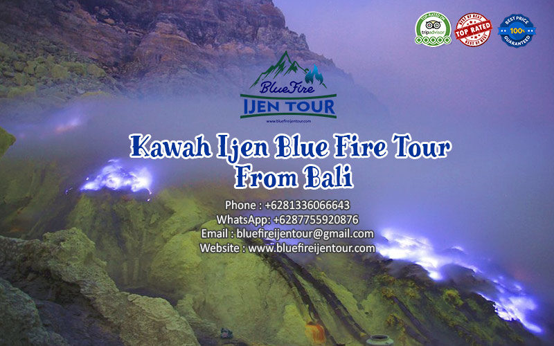 Kawah Ijen Blue Fire Tour From Bali