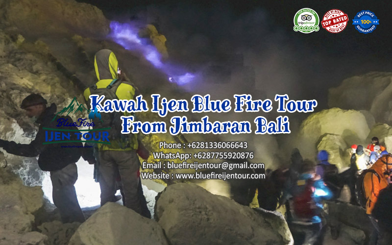 Kawah Ijen Blue Fire Tour From Jimbaran Bali